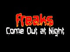 Freaks Come Out At Night 3